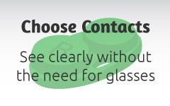 Choose Contacts | See clearly without the need for glasses